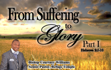 From Suffering To Glory Part 1