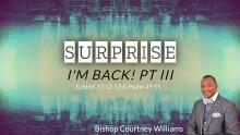 Surprise - I'm Back! Part III